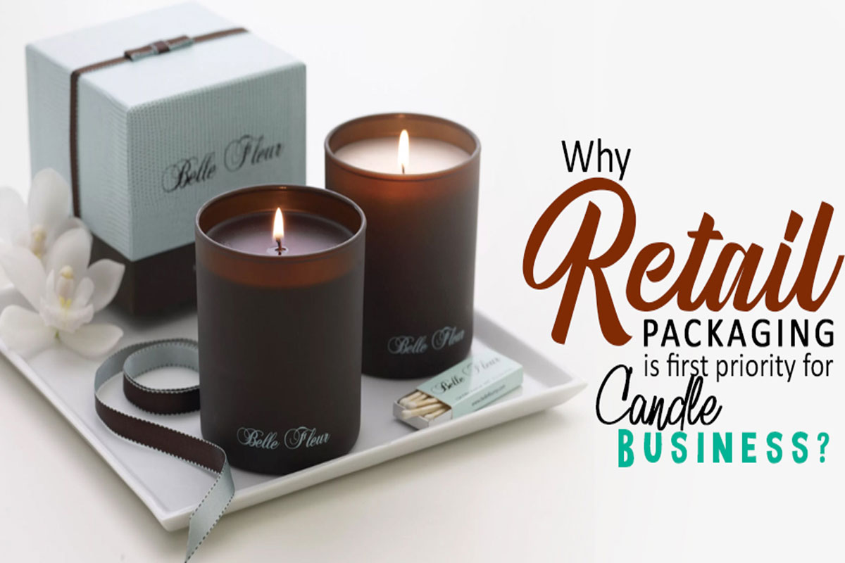 Why Retail Packaging is first Priority for Candle Business